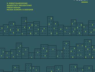 Trwa nabór zgłoszeń na warsztaty Fresh Design 2017